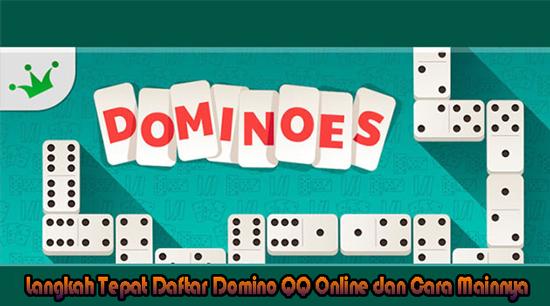 Langkah Tepat Daftar Domino QQ Online dan Cara Mainnya